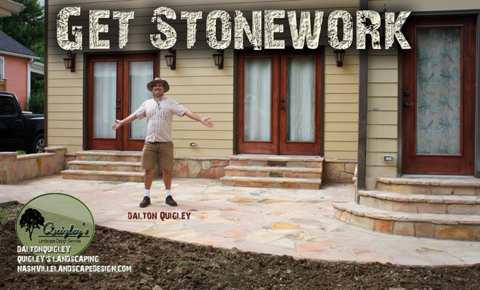 Nashville-Stonework-Masonry Image has Dalton Quigley on a flagstone patio with his arms open and says Get Stonework. Get stonework done page